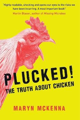 Plucked! by Maryn McKenna