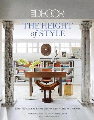 Elle Decor: The Height of Style by Michael Boodro