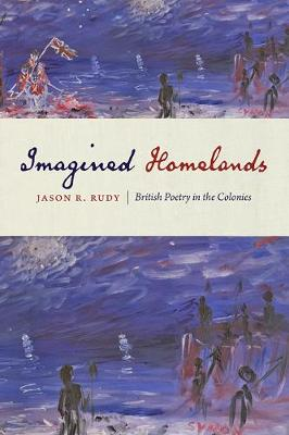Imagined Homelands by Jason R. Rudy