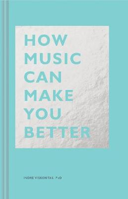 How Music Can Make You Better by Indre Viskontas