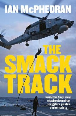 The Smack Track by Ian McPhedran