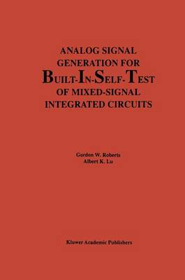 Analog Signal Generation for Built-In-Self-Test of Mixed-Signal Integrated Circuits book