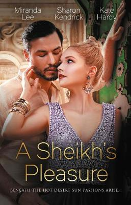 A Sheikh's Pleasure/Love-Slave To The Sheikh/The Sheikh's Undoing/Surrender To The Playboy Sheikh by Kate Hardy