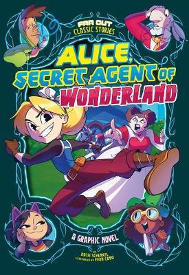 Alice, Secret Agent of Wonderland: A Graphic Novel book