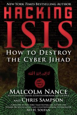 Hacking ISIS by Malcolm Nance