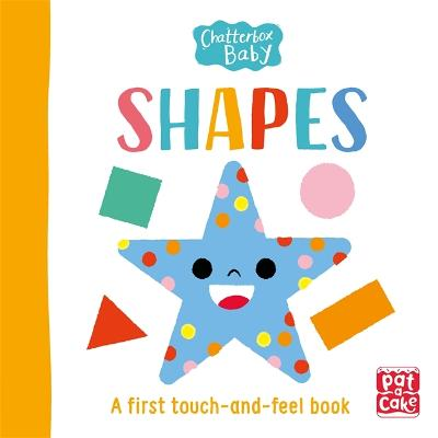 Chatterbox Baby: Shapes: A touch-and-feel board book to share book