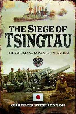 The Siege of Tsingtau by Charles Stephenson