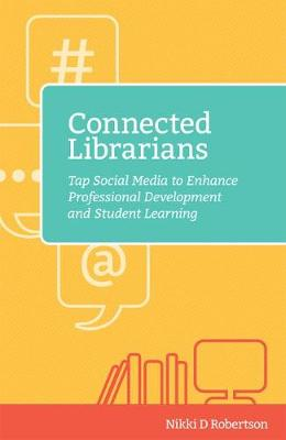 Connected Librarians by Nikki D. Robertson
