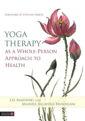 Yoga Therapy as a Whole-Person Approach to Health book