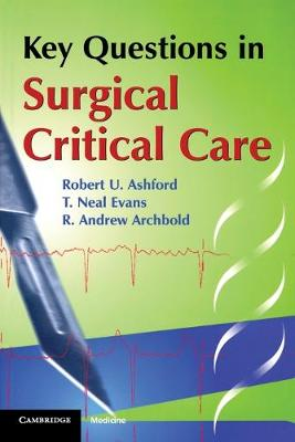 Key Questions in Surgical Critical Care by Robert U. Ashford