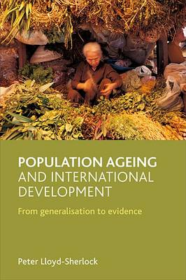 Population ageing and international development by Peter Lloyd-Sherlock