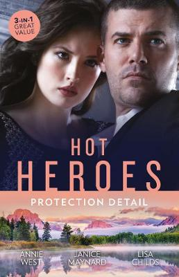 Hot Heroes: Protection Detail/His Majesty's Temporary Bride/Taming the Lone Wolff/Bridegroom Bodyguard by Lisa Childs
