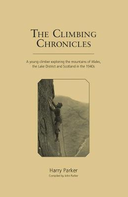 Climbing Chronicles by Harry Parker