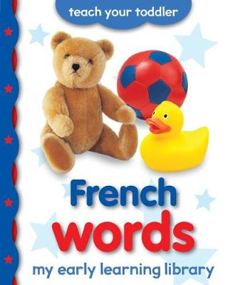 My Early Learning Library: French Words by Chez Picthall
