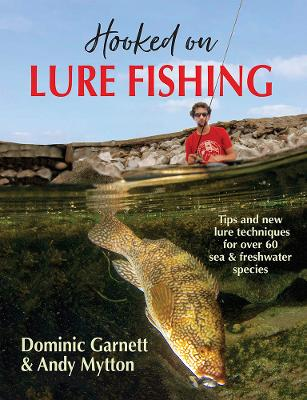 Hooked on Lure Fishing by Dominic Garnett