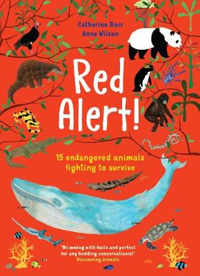 Red Alert!: 15 Endangered Animals Fighting to Survive by Catherine Barr