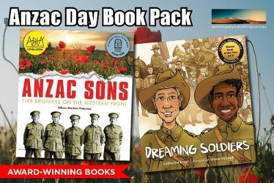 Anzac Day Book Pack for Children - Award-winning books: ANZAC Sons & Dreaming Soldiers by Allison Paterson