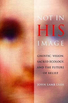 Not in His Image by John Lamb Lash