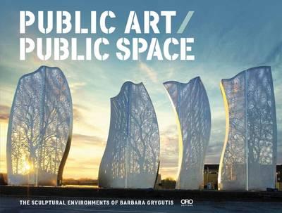 Public Art / Public Space by ,Barbara Grygutis