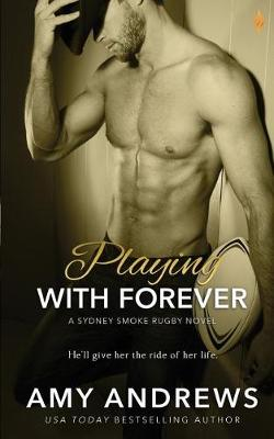 Playing with Forever by Amy Andrews