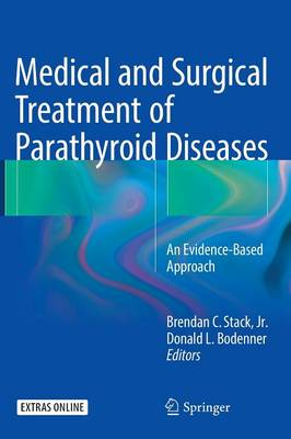 Medical and Surgical Treatment of Parathyroid Diseases by C. Stack