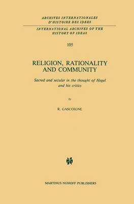 Religion, Rationality and Community by Robert Gascoigne