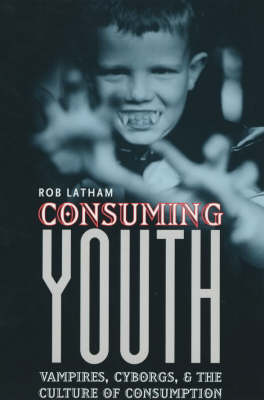Consuming Youth by Robert Latham