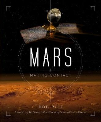 Mars: Making Contact by Rod Pyle