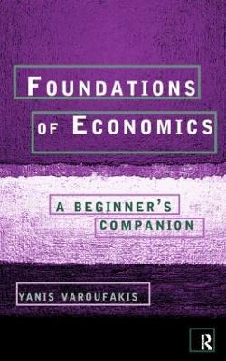 Foundations of Economics by Yanis Varoufakis