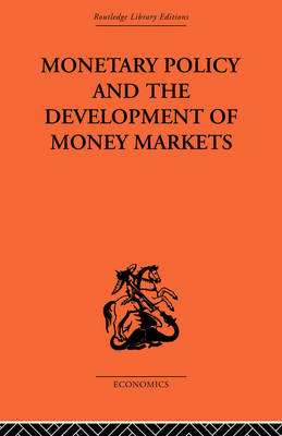 Monetary Policy and the Development of Money Markets book