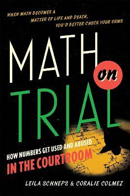 Math on Trial by Leila Schneps