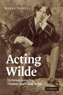 Acting Wilde by Kerry Powell
