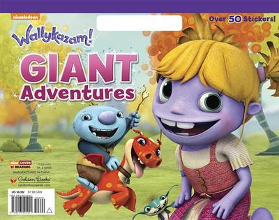 Giant Adventures (Wallykazam!) by Golden Books