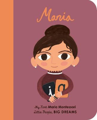 Maria Montessori: My First Maria Montessori by Maria Isabel Sanchez Vegara