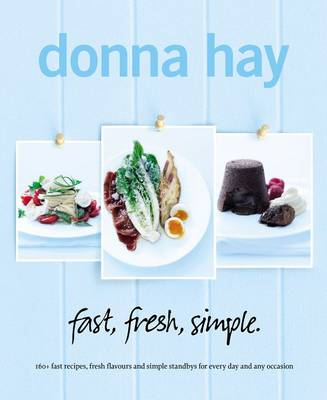 fast, fresh, simple. by Donna Hay