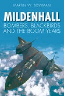 Mildenhall by Martin W. Bowman