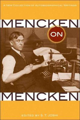 Mencken on Mencken: A New Collection of Autobiographical Writings by H. L. Mencken