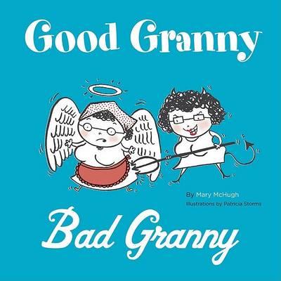 Good Granny/Bad Granny by Mary McHugh