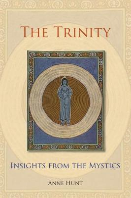The Trinity: Insights from the Mystics by Anne Hunt