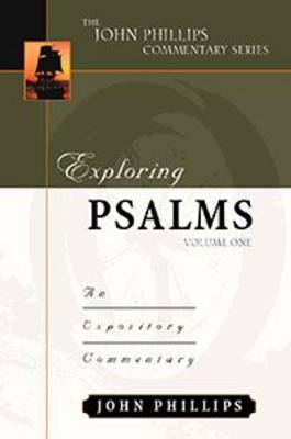Exploring Psalms by John Phillips