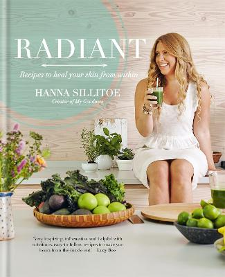 Radiant - Eat Your Way to Healthy Skin by Hanna Sillitoe