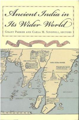 Ancient India in Its Wider World by Grant Parker