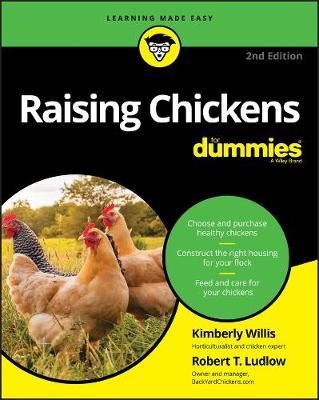 Raising Chickens For Dummies by Kimberley Willis