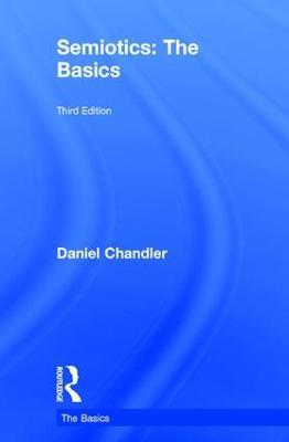Semiotics: The Basics by Daniel Chandler