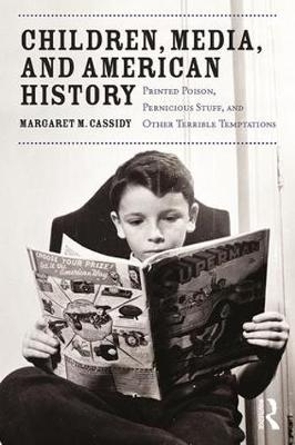 Children, Media, and American History by Margaret Cassidy