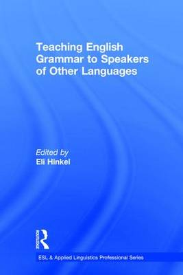Teaching English Grammar to Speakers of Other Languages by Eli Hinkel