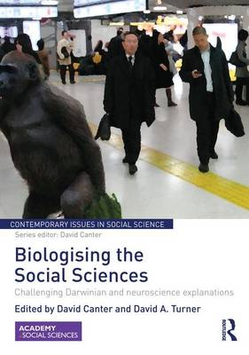 Biologising the Social Sciences by David Canter