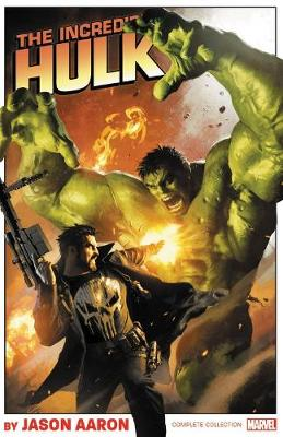 Incredible Hulk By Jason Aaron: The Complete Collection by Jason Aaron