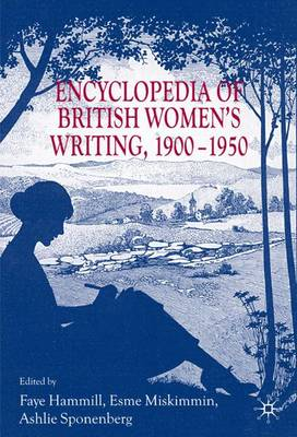 Encyclopedia of British Women's Writing 1900-1950 by Faye Hammill