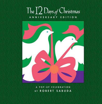 The 12 Days of Christmas Tenth Anniversary Edition: A Pop Up Celebration by Robert Sabuda